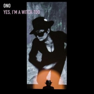 Ono Yoko | Yes, I'm A Witch Too