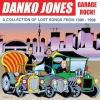 Danko Jones | A Collection Of Lost Songs From 1966 - 1998