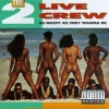 2 Live Crew| As nasty as they wanna be