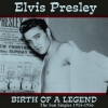 Presley Elvis | Birth Of a Legend