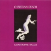 Christian Death | Catastrophe Ballet