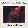 Chilton Alex| Catch This Big * In the Night!
