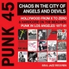 Punk 45| Chaos In The City Of Angels And Devils