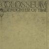 Colosseum | Daughter Of Time