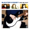 Sleater Kinney | Dig Me Out!