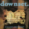 Downset.| Do We Speak a Dead Language?