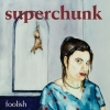 Superchunk | Foolish