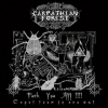 Carpathian Forest| Fuck You All!!!!