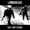 Lemonheads | Hate Your Friends