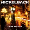Nickelback| Here And Now