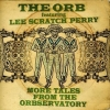 Orb & Lee 'Scratch' Perry| More Tales From The Observatory