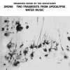 Dockstader Tod | Organized Sound:Drone/Water Music/Two Fragments From Apocalypse