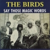 Birds| Say Those Magic Words