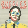 Buggles | The Age Of Plastic