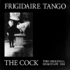Frigidaire Tango| The Cock - Original demoTape 1980