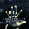 Porcupine Tree| The Incident