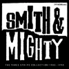 Smith & Mighty| The Three Stripe Collection 1985/1990