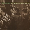 Smiths | The World Won't Listen