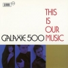 Galaxie 500 | This Is Our Music