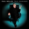 Weller Paul | True Meanings