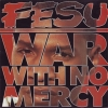 Fesu| War With No Mercy