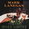 Lanegan Mark | Whiskey For The Holy Ghost