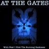 At The Gates | With Fear I Kiss The Burning Darkness