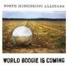 North Mississippi AllStars| World Boogie Is Coming