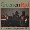 Green On Red| You Can Run … But You Can't Hide