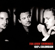 Fun Lovin Criminals | 100% Colombian
