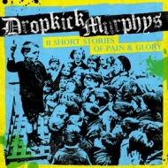 Dropkick Murphys | 11 Short Stories Of Pain & Glory