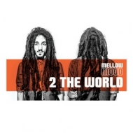 Mellow Mood | 2 The World