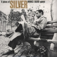 Horace Silver Quintet | 6 Pieces Of Silver
