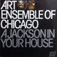 Art Ensemble Of Chicago| A Jackson In Your House