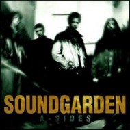 Soundgarden | A-Sides