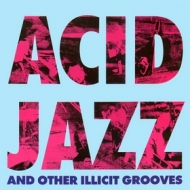 AA.VV.| Acid Jazz & Other Illicit Grooves