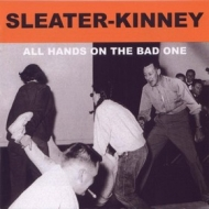 Sleater Kinney | All Hands On The Bands One