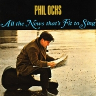 Ochs Phil| All The News That's Fit to Sing