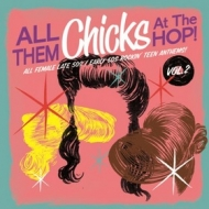 AA.VV. Rock'n'Roll| All Them Chicks At The Hop! Vol. 2