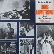 Armstrong Louis | And His Orchestra 1944-1945