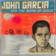 Garcia John | And The Band Of Gold