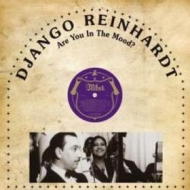Reinhardt Django      | Are You In The Mood?