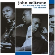 Coltrane John         | Art Blakey'S Big Band And Quintet
