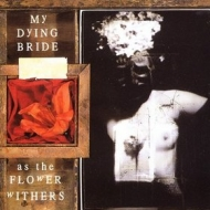 My Dying Bride | As The Flower Withers