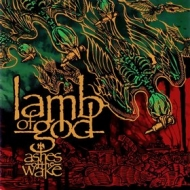 Lamb Of God | Ashes Of The Wake