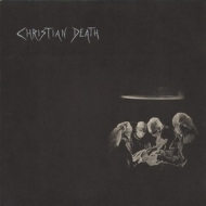 Christian Death | Atrocities
