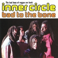 Inner Circle | Bad To The Bone