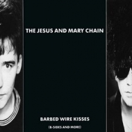 Jesus And Mary Chain   | Barbed Wire Kisses (B Sides And More)