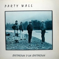 Party Wall| Bastardun D'Un Bastardun