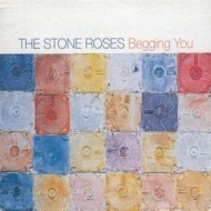 Stone Roses| Begging You